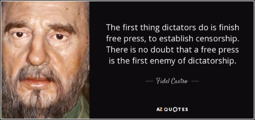 Quote-the-first-thing-dictators-do-is-finish-free-press-to-establish-censorship-there-is-no-fidel-castro-84-65-71